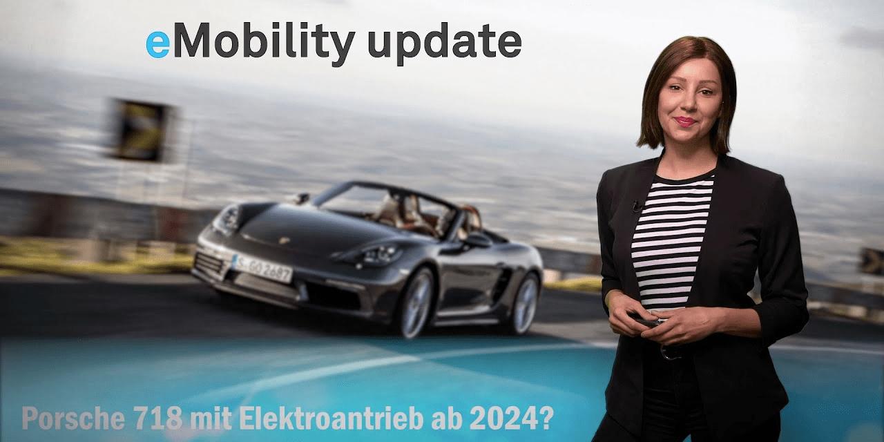 eMobility update: elektrischer Porsche 718, E-Kombi aus Österreich, E.On 11kw Wallbox, CityAirbus
