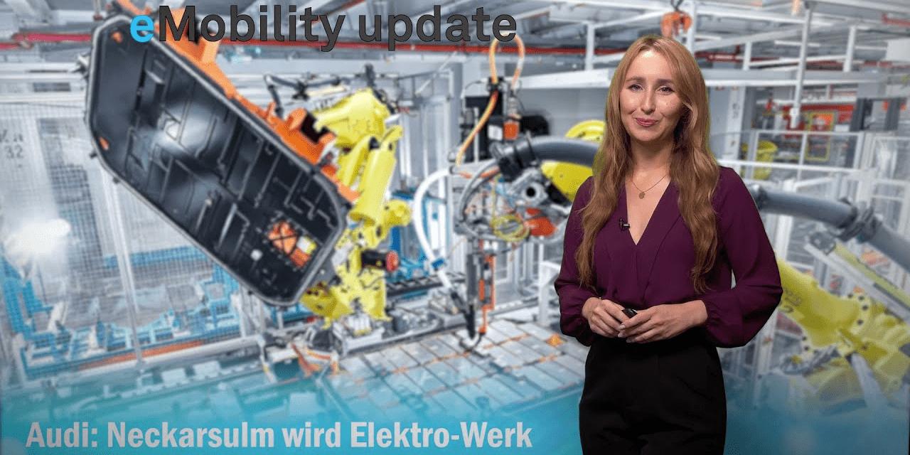 eMobility update: Audi Neckarsulm wird E-Werk, Ionity im Abo, Kleinbus mit Feststoffakku, Bpost, VW